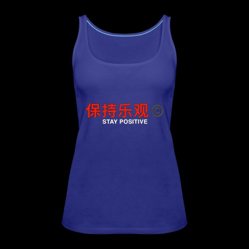 Stay Positive - Women's Premium Tank Top