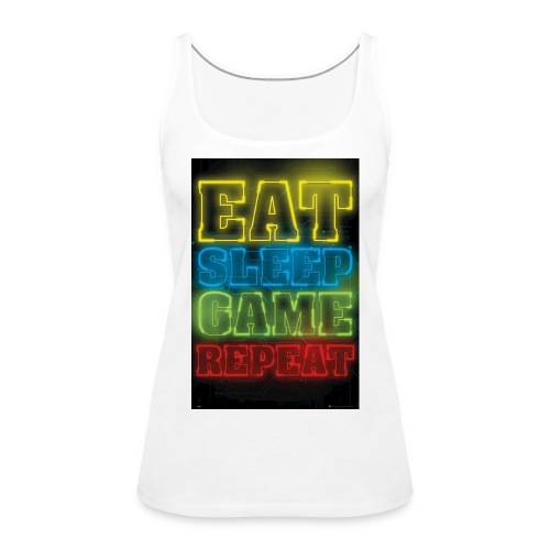 eat sleep game repeat - Vrouwen Premium tank top