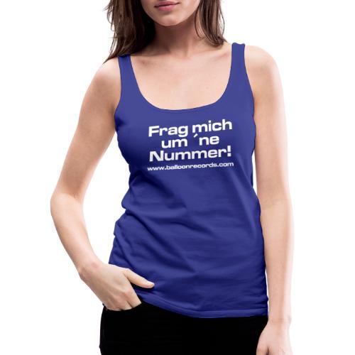 Frag Mich um ne Nummer (weiss) - Frauen Premium Tank Top