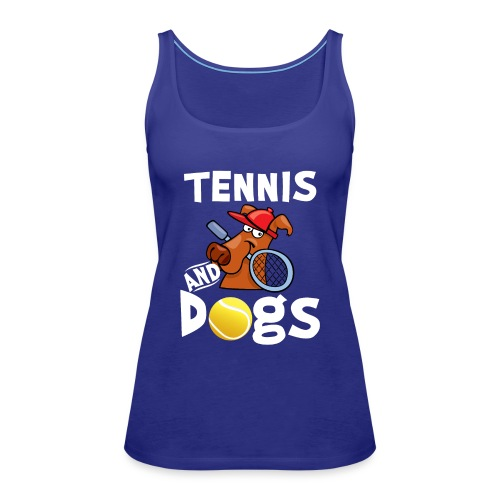 Tennis And Dogs Funny Sports Pets Animals Love - Frauen Premium Tank Top
