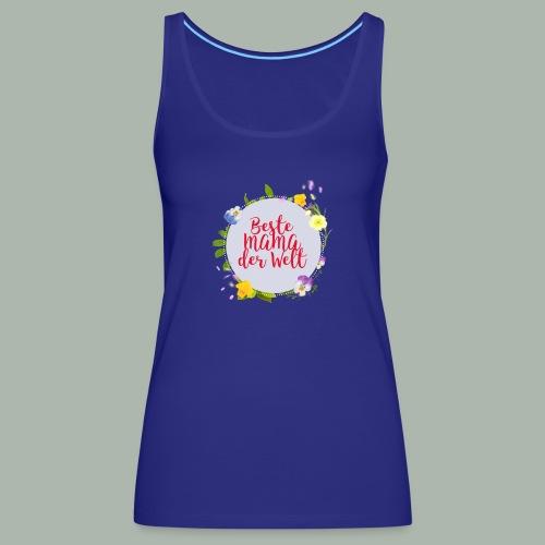 T-shirt für beste Mama der Welt am Muttertag - Frauen Premium Tank Top
