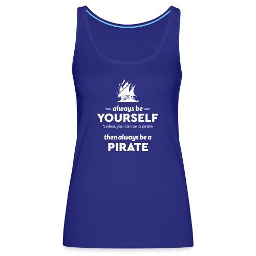 Be a pirate! (light version) - Women's Premium Tank Top