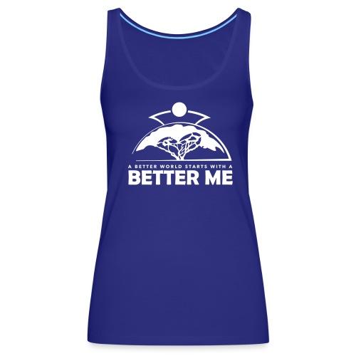 Better Me - White - Women's Premium Tank Top
