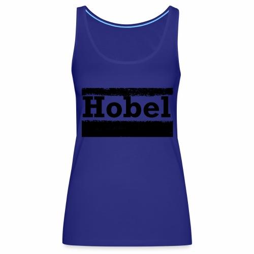 Hobel - Frauen Premium Tank Top