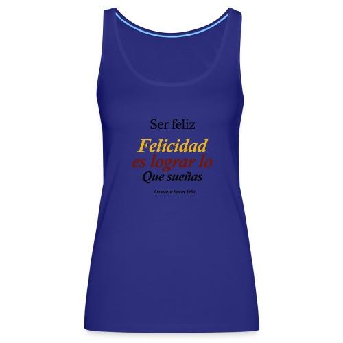 ▶️ser feliz - Desarrollo personal ☑️ - Camiseta de tirantes premium mujer