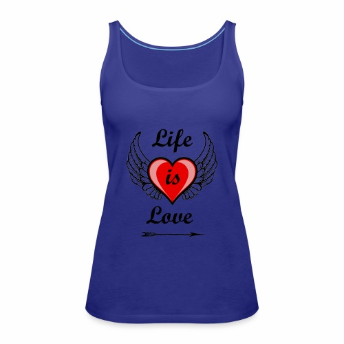 Life is Love - Frauen Premium Tank Top