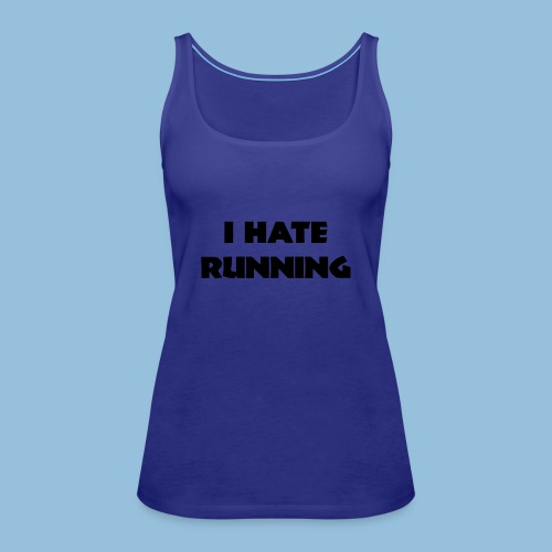 I hate running 001 - Vrouwen Premium tank top