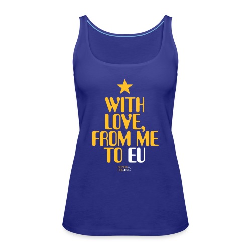 With Love, from me to EU   SongsFor.EU - Women's Premium Tank Top