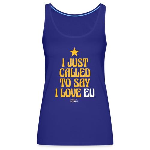 I just called to say I love EU   SongsFor.EU - Women's Premium Tank Top