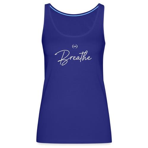 Breathe - Women's Premium Tank Top