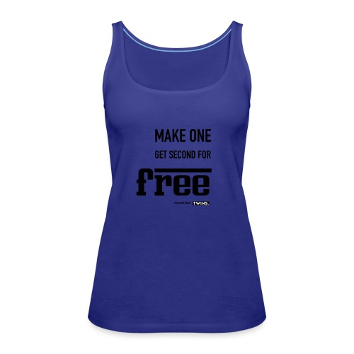 TWINS. make one get second for free - Frauen Premium Tank Top