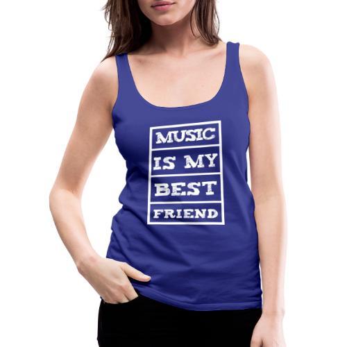 T-shirt MUSIC IS MY BEST FRIEND - Tank top damski Premium