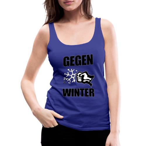 Gegen Winter - Frauen Premium Tank Top
