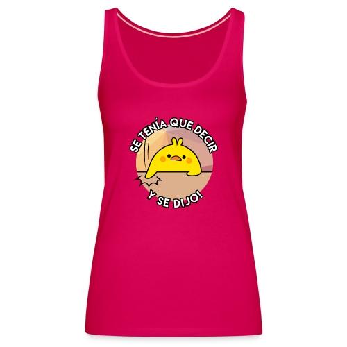POLLO SE TENIA QUE DECIR - Camiseta de tirantes premium mujer