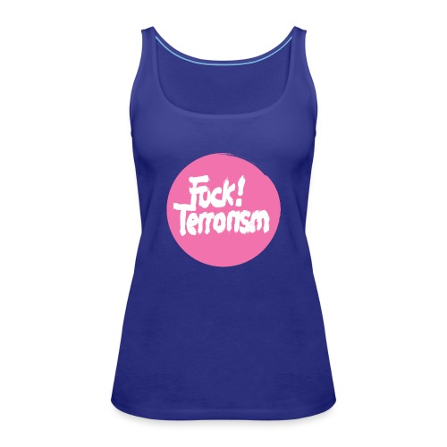 FUCK TERRORISM PINK_WOMEN T-SHIRT WHITE - Frauen Premium Tank Top