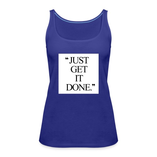 just get it done workout motivation - Dame Premium tanktop