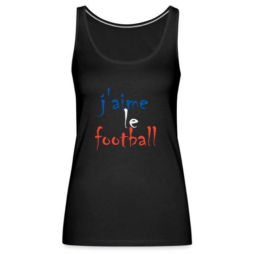 j' aime le football - Frauen Premium Tank Top