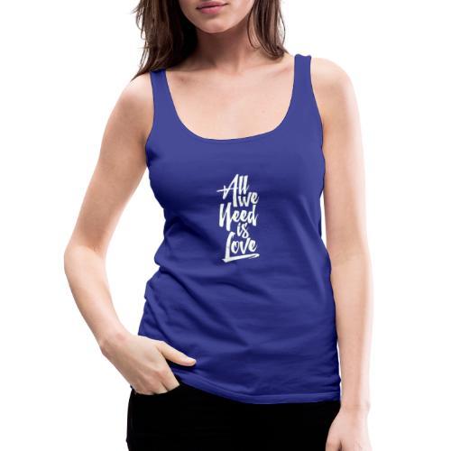 All we need is love - Camiseta de tirantes premium mujer
