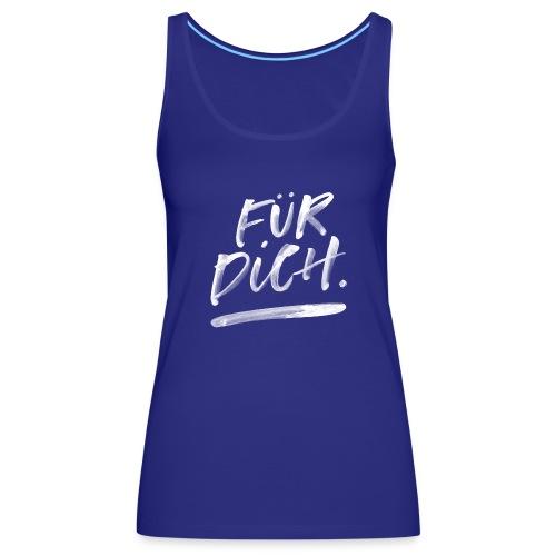 Für Dich. - Frauen Premium Tank Top