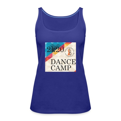 Dance Cpamp Shirt 2020 - Frauen Premium Tank Top