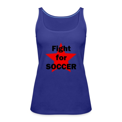 Fight for SOCCER - Frauen Premium Tank Top