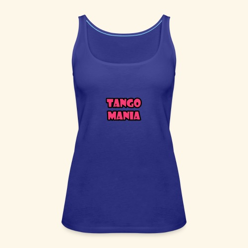 Tango Mania Produkte - Frauen Premium Tank Top