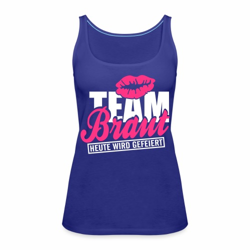 Team Braut - Frauen Premium Tank Top