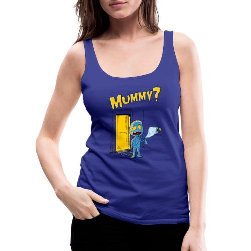 MOMMY ? - Débardeur Premium Femme