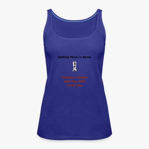 Getting Messi in Barca Super League Champions on T - Women's Premium Tank Top