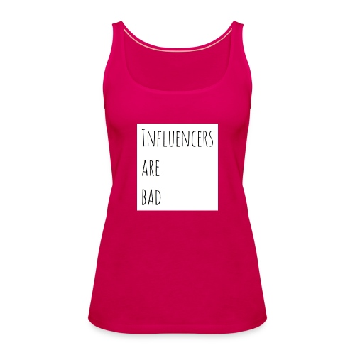 Influencers Are Bad - Frauen Premium Tank Top