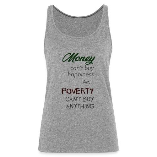 Money can't buy happiness - Canotta premium da donna
