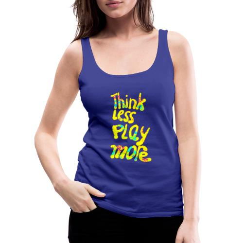 think less pay more - Vrouwen Premium tank top