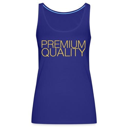 Premium quality - Débardeur Premium Femme