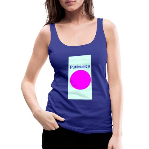 La bolsa de la putivuelta - Camiseta de tirantes premium mujer
