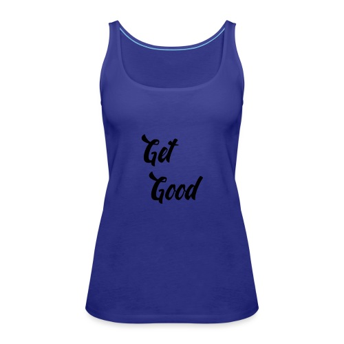 Get Good - Women's Premium Tank Top
