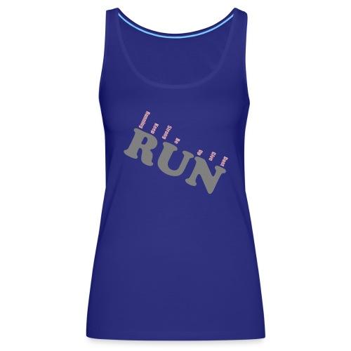 RUN RUN Shirt - Motivation zum Joggen. - Frauen Premium Tank Top