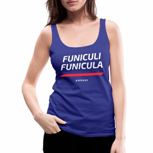Funicula Funicula - Débardeur Premium Femme