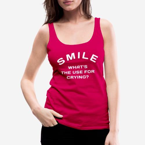 smile happy cry - Frauen Premium Tank Top