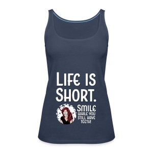 Life is short - Frauen Premium Tank Top