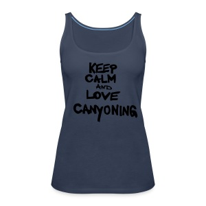 keep calm and love canyoning - Frauen Premium Tank Top
