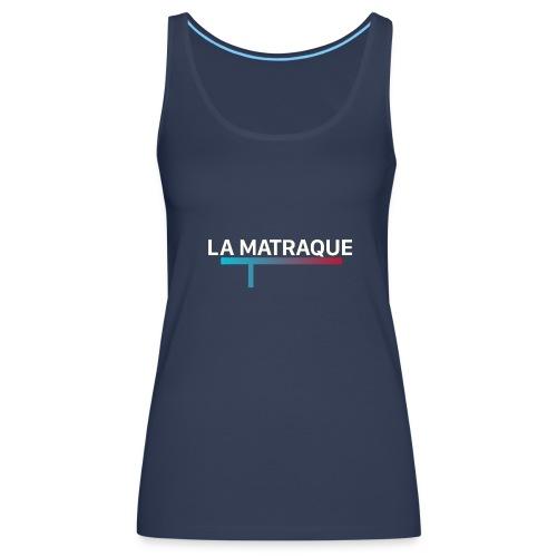 LA MATRAQUE. - Débardeur Premium Femme