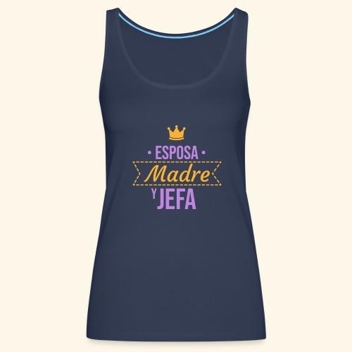 esposa madre jefa - Camiseta de tirantes premium mujer