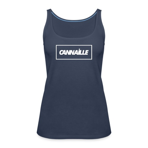 Cannaille - Débardeur Premium Femme