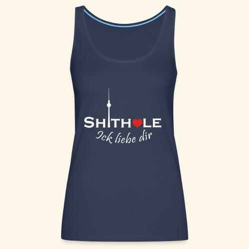 Shithole ick liebe dir - Shithole Berlin Edition - Frauen Premium Tank Top