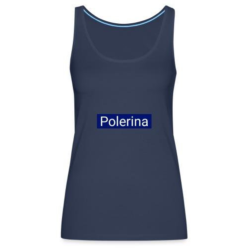 Polerina - Frauen Premium Tank Top