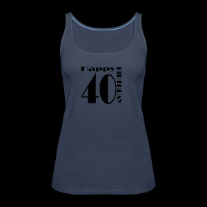 40 Jahre Happy Birthday - Frauen Premium Tank Top