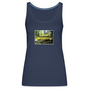 I love gardening - Garten - Frauen Premium Tank Top