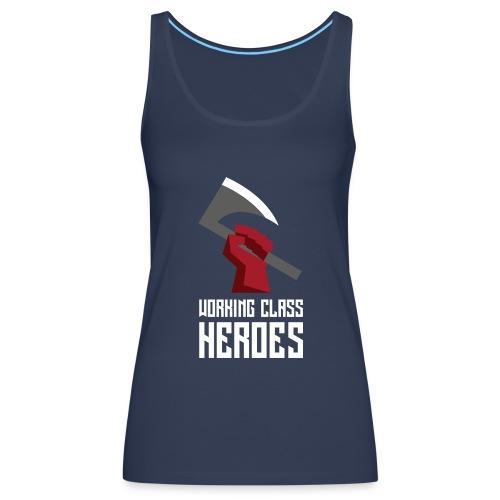 WORKING CLASS HEROES - Women's Premium Tank Top