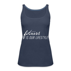 Fitness is our lifestyle Streetwear - Frauen Premium Tank Top