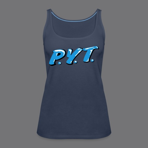 P.Y.T. Pretty Young Thing tee shirts - Women's Premium Tank Top